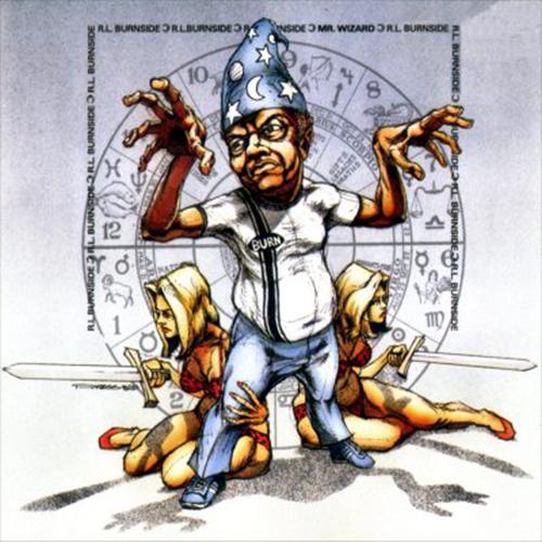 Black to th Music - R.L. Burnside - 1997 Mr. Wizard