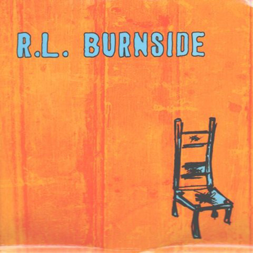 Black to th Music - R.L. Burnside - 2000 Wish I Was in Heaven Sitting Down