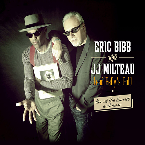 Black to the Music - Eric Bibb - 2015 - Eric Bibb & JJ Milteau - Lead Belly's Gold