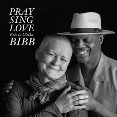 Black to the Music - Eric Bibb - 2018 - PRAY SING LOVE (with Ulrika Bibb)