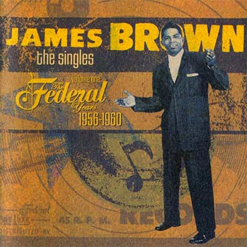 Black to the Music - James Brown - The Singles Vol.1 1956-1960