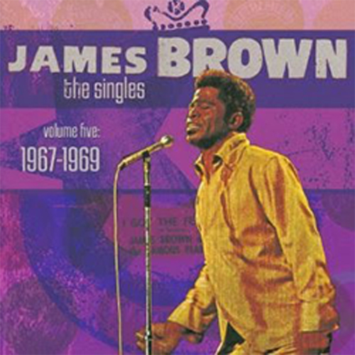 Black to the Music - James Brown - The Singles Vol.5 1967-1969