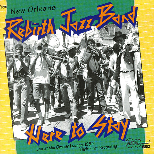 Black to the Music - Rebirth Brass Band - 1984 Here To Stay!