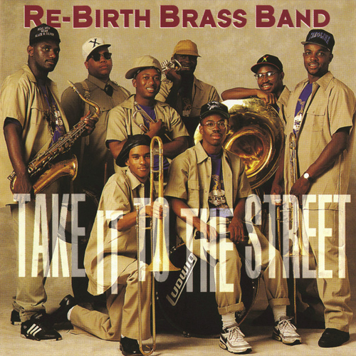 Black to the Music - Rebirth Brass Band - 1992 Take It To The Street