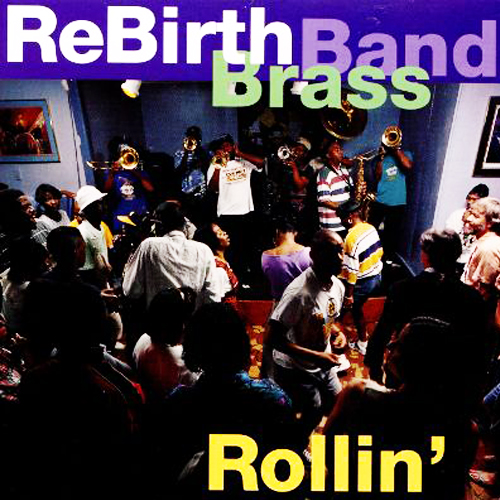 Black to the Music - Rebirth Brass Band - 1994 Rollin'