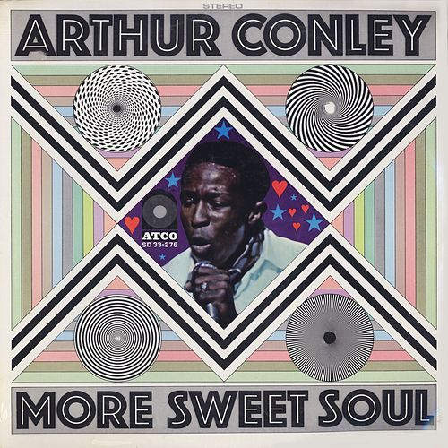 Black to the Music – 1969 Arthur Conley – More Sweet Soul