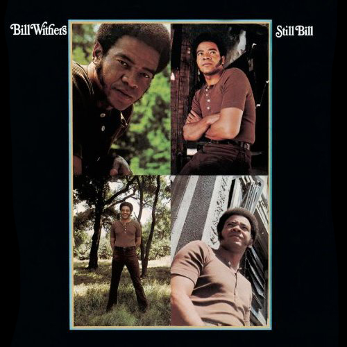 Black to the Music - Bill Withers - 1972 Still Bill