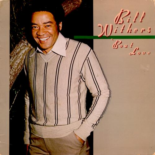 Black to the Music - Bill Withers - 1978 Bout love