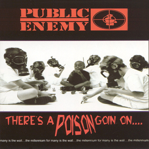 Black to the Music - Public Enemy 1999 There's A Poison Goin On...