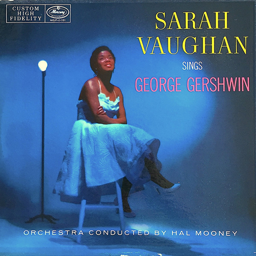 Black to the Music - 1957 Sarah Vaughan With Hal Mooney And His Orchestra – Sarah Vaughan Sings George Gershwin