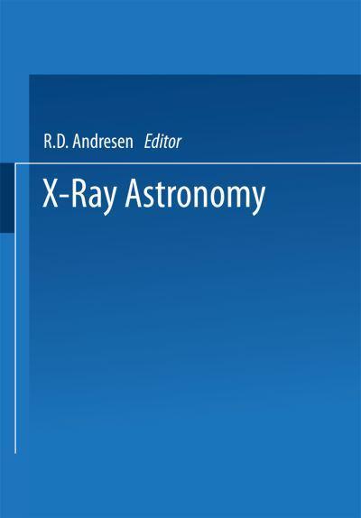 X-Ray Astronomy : R.D. Andresen (author) : 9789401099516 ...