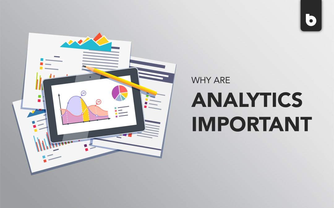analytics are important and here is why