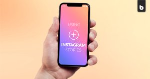 Using Instagram Stories to your advantage