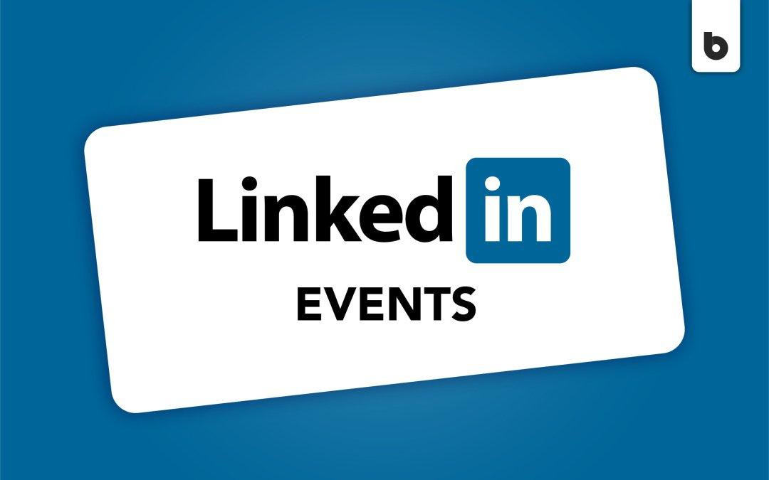 LinkedIn Events: The Platform's Connectivity Feature