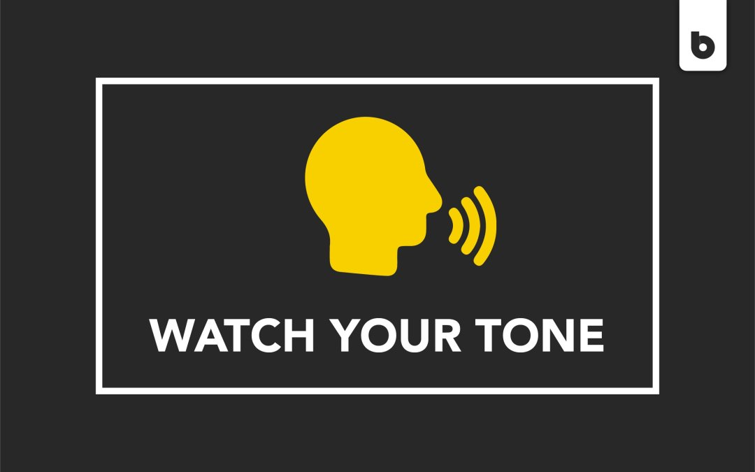 Watch Your Tone: What Is Your Copy Really Saying?