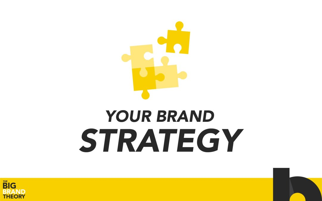 Brand Strategy: The Big Brand Theory