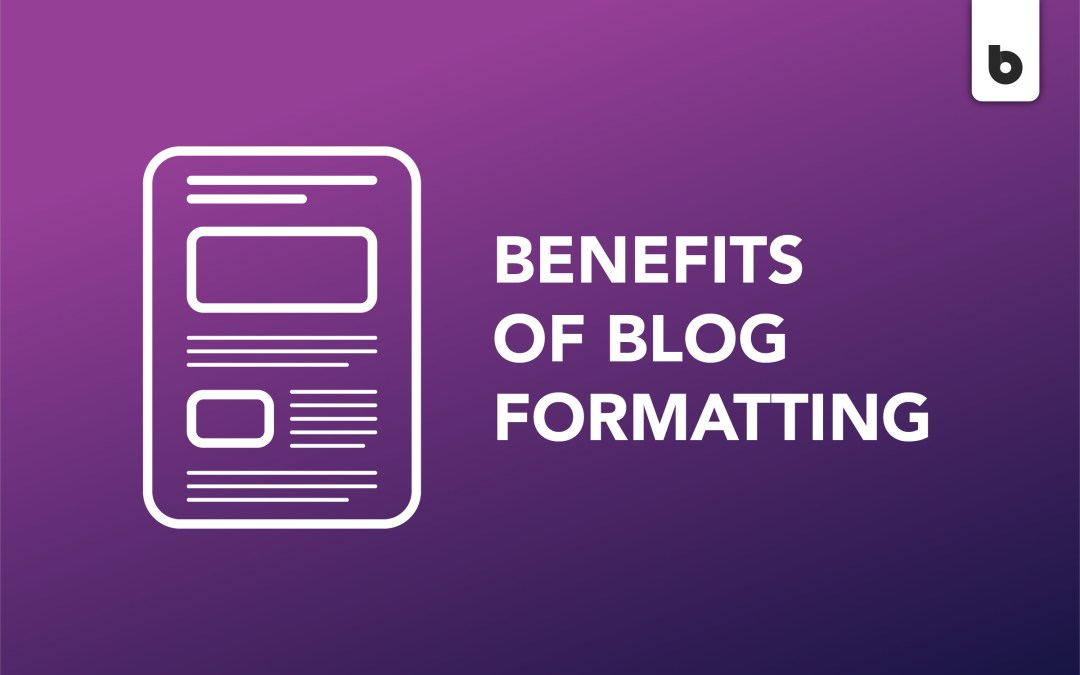 Why Blog Formatting Is So Important
