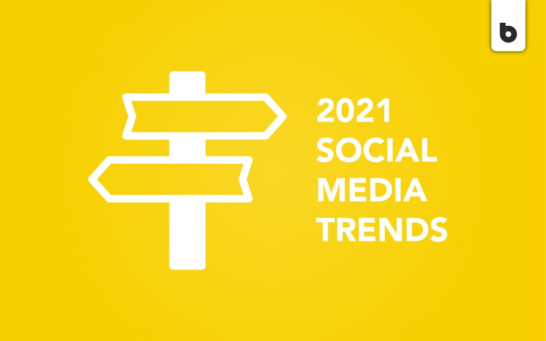 2021 Social Media Marketing Trends - Blackwood Creative