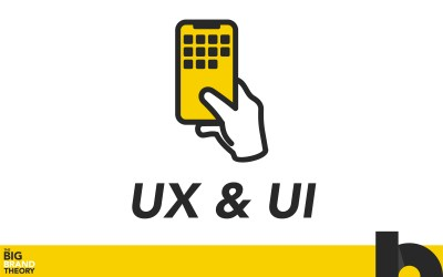 UX And UI In Your Audience's Eyes: The Big Brand Theory