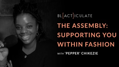 Ep 59: The Assembly supporting emerging fashion talent, w/ Pepper Chikezie