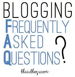 Blogging FAQs | Blair Blogs