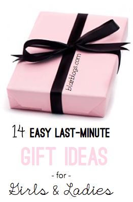 14 Easy Last-Minute Gift Ideas for Girls & Ladies | Blair Blogs