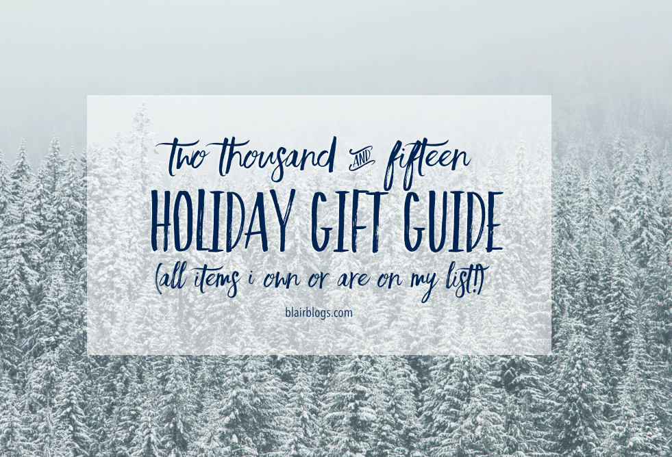 2015 Holiday Gift Guide--this is perfect for finding gifts for women aged 18-29!! | Blairblogs.com