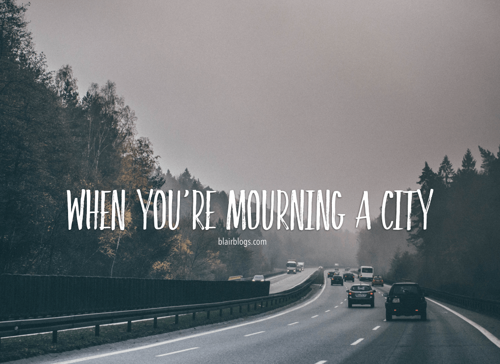 When You're Mourning a City | Blairblogs.com