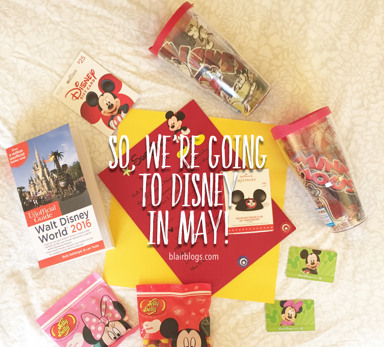 We're Going To Disney In May! | Blairblogs.com
