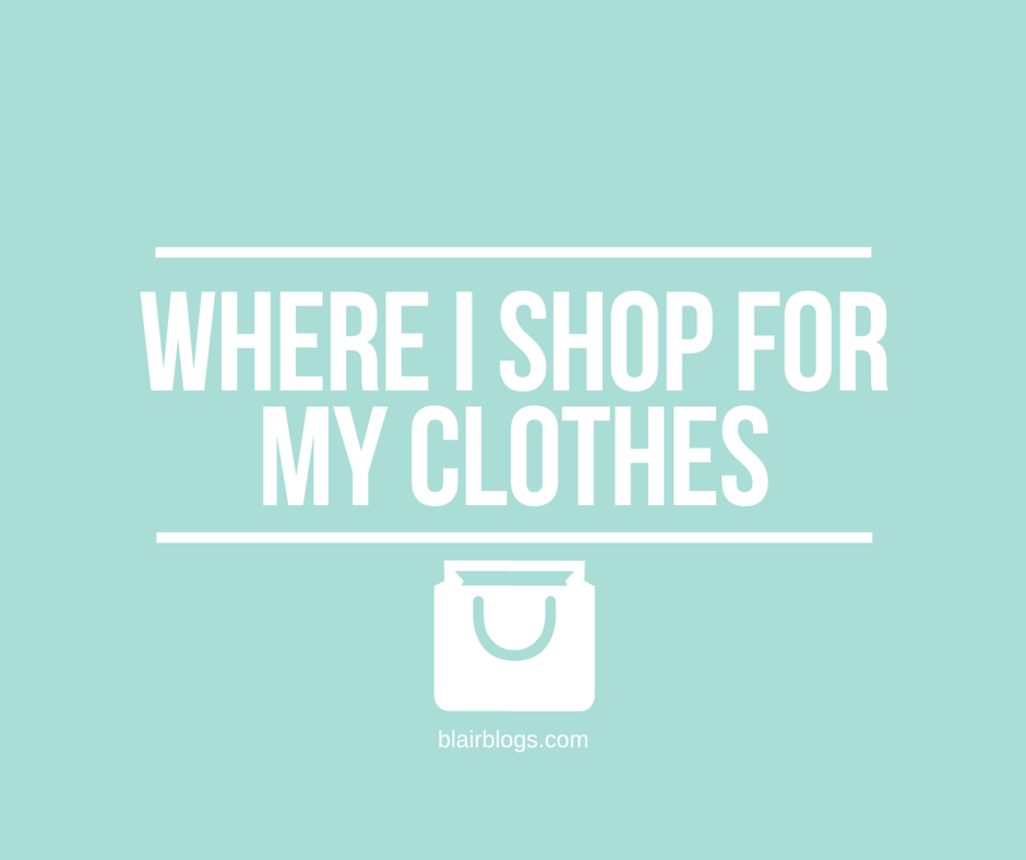 Where I shop for my clothes | Blairblogs.com