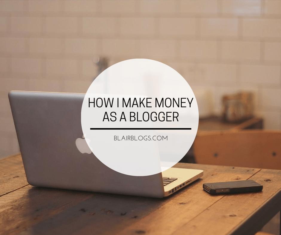 Blogging as a Job: How I Make Money and More | Blairblogs.com