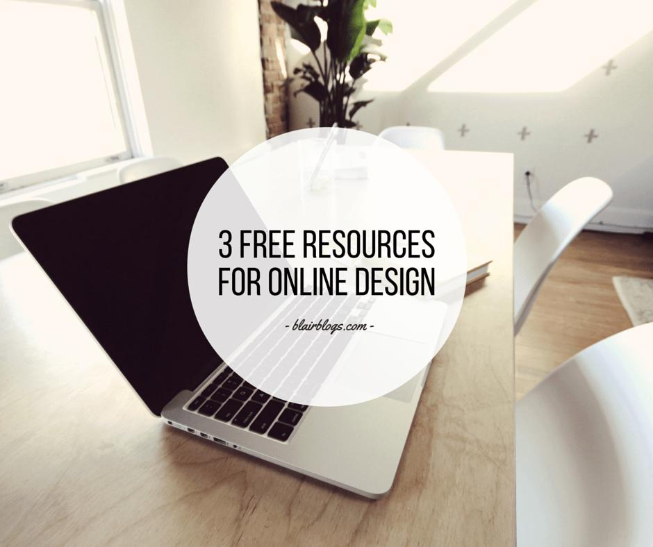 3 Resources for Online Design | Blairblogs.com
