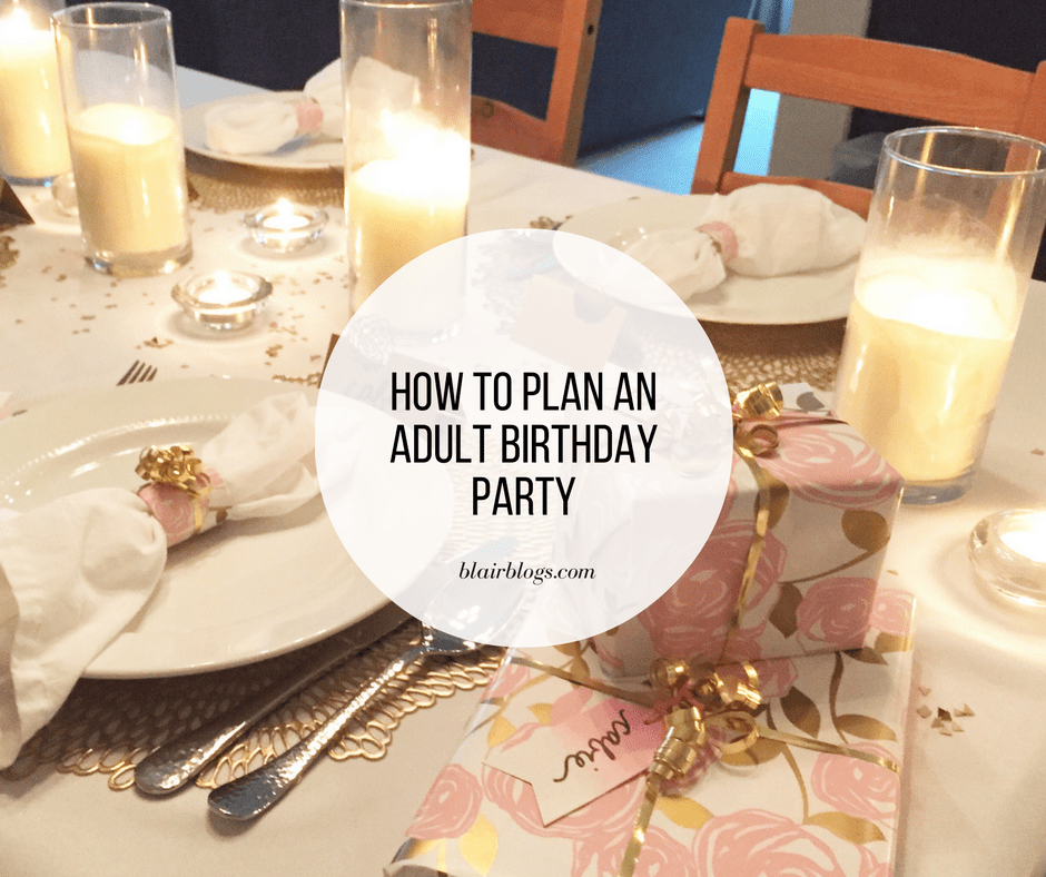 How to Plan an Adult Birthday Party (Post + Vlog)