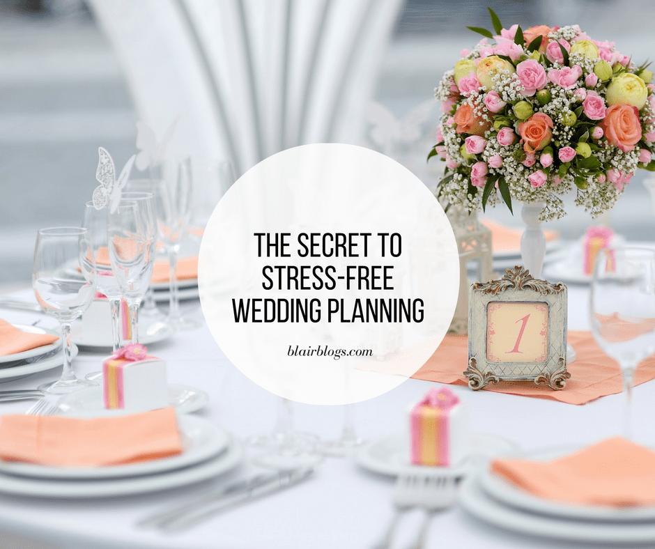 The Secret to Stress-Free Wedding Planning