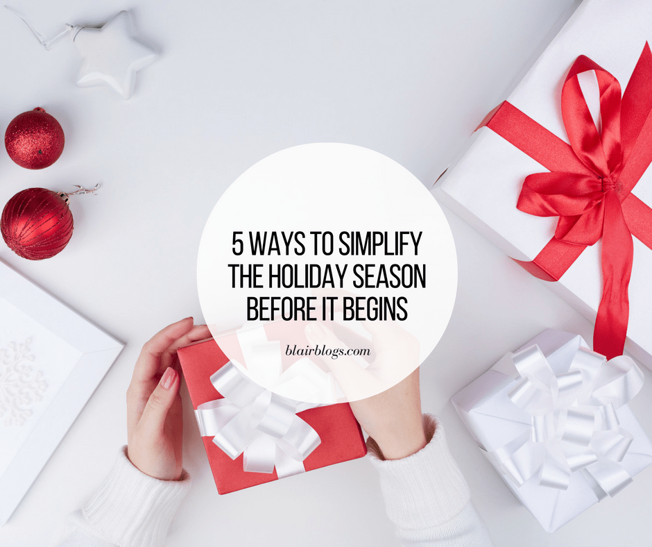 5 Ways to Simplify the Holiday Season Before It Begins | EP28 Simplify Everything Podcast | BlairBlogs.com