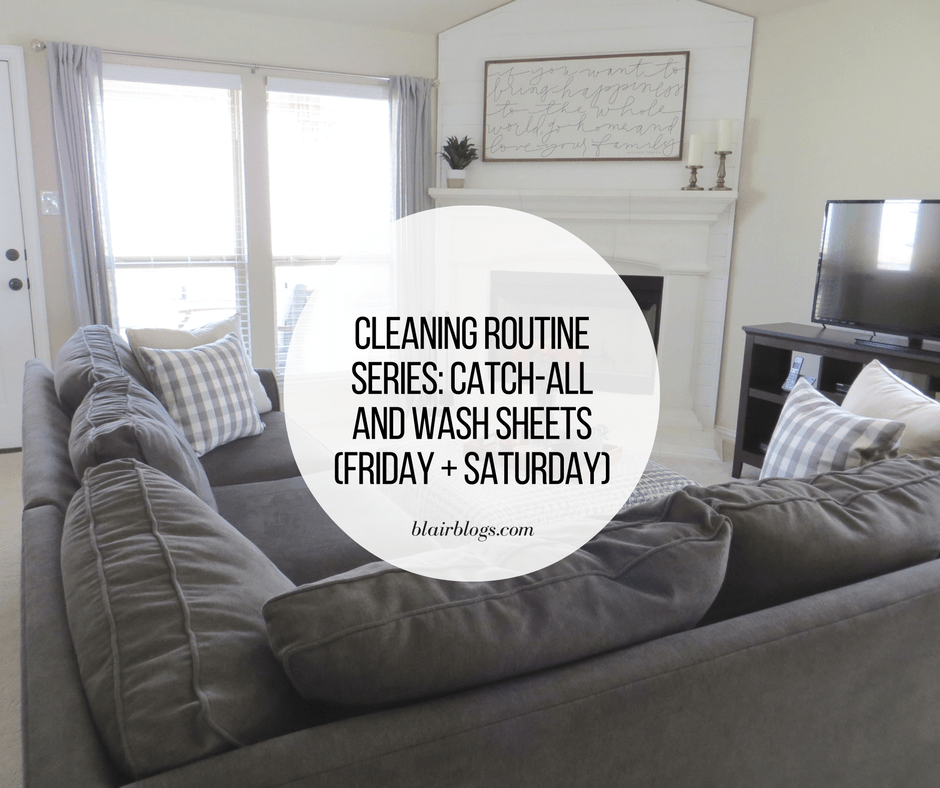 Cleaning Routine Series: Catch-All and Wash Sheets (Friday and Saturday) | Blairblogs.com | Routine via Clean Mama