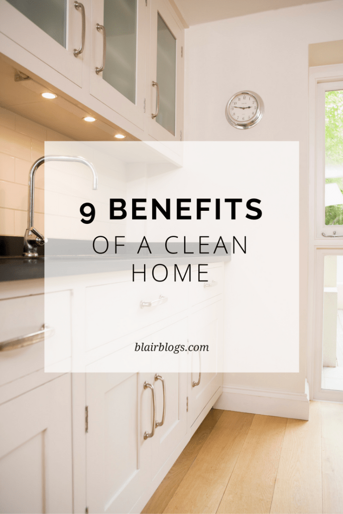 9 Benefits of a Clean Home | Blairblogs.com