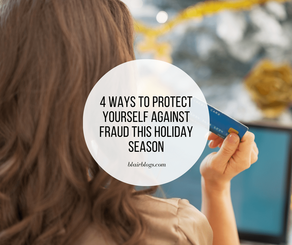 4 Ways to Protect Yourself Against Fraud This Holiday Season