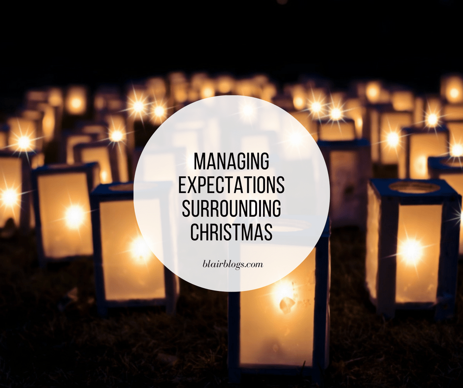 Managing Expectations This Christmas | Blairblogs.com