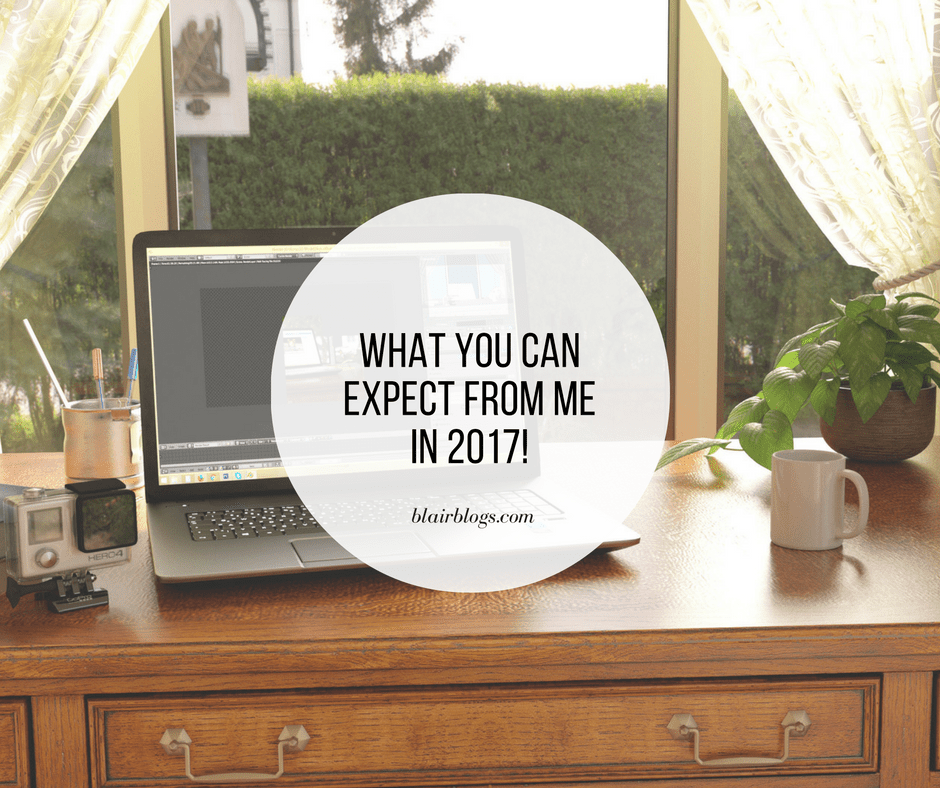 What You Can Expect From Me in 2017 | BlairBlogs.com