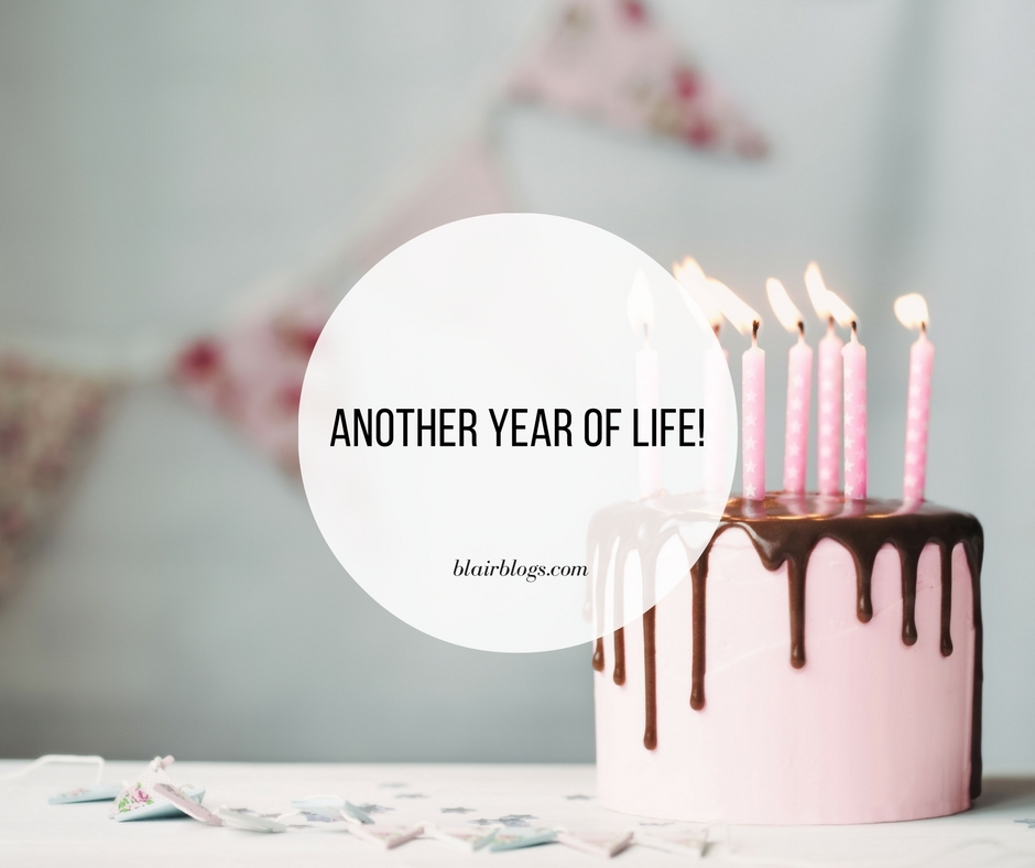 Another Year of Life! | Blairblogs.com