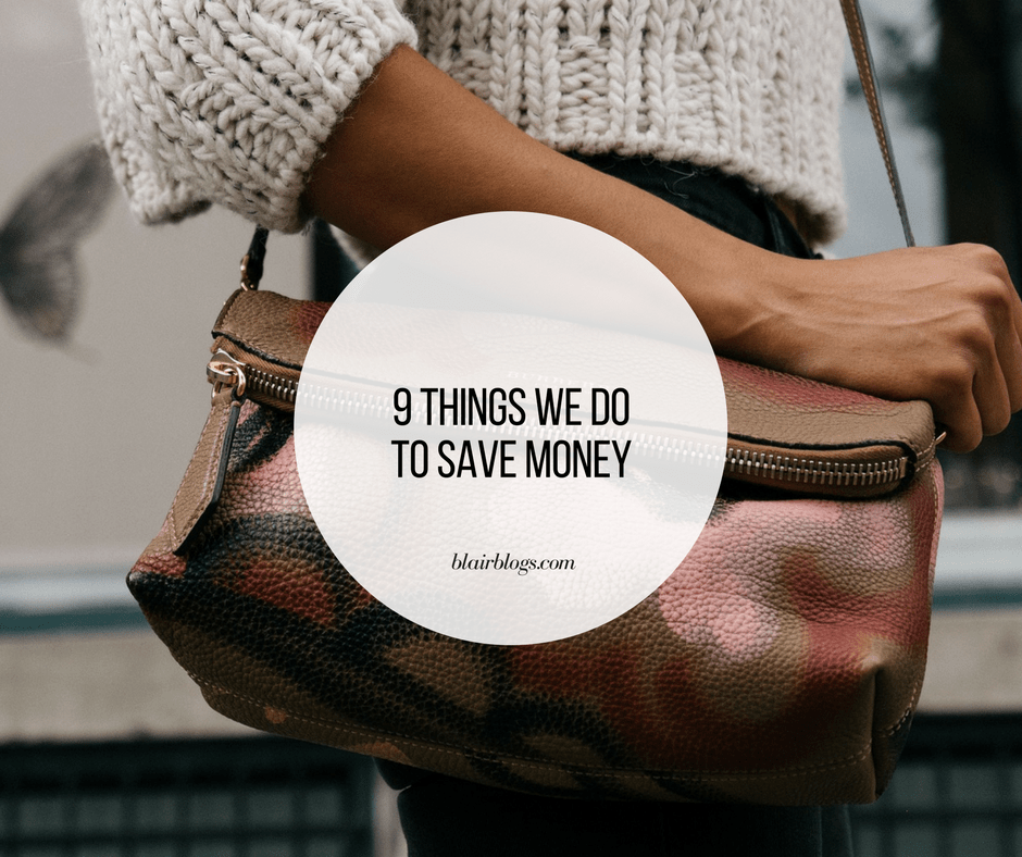 9 Things We Do to Save Money