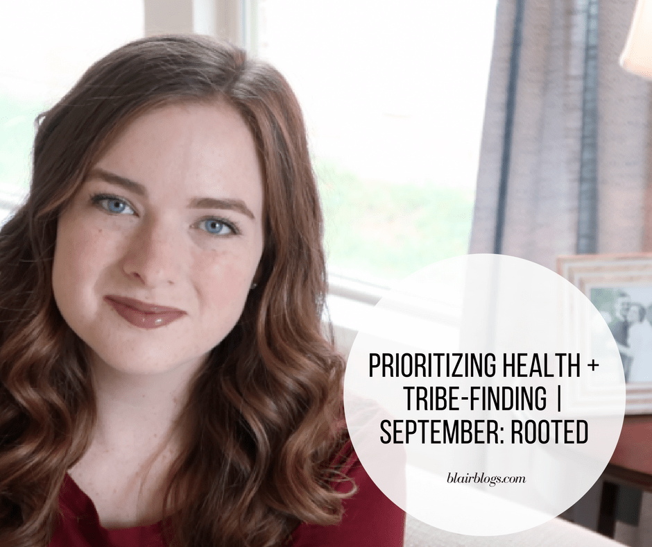 Prioritizing Health + Tribe-Finding   September Rooted   BlairBlogs.com