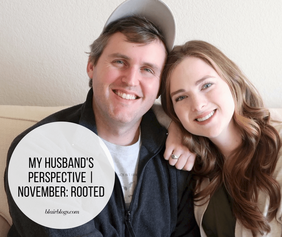 My Husband's Perspective | November: Rooted | | BlairBlogs.com