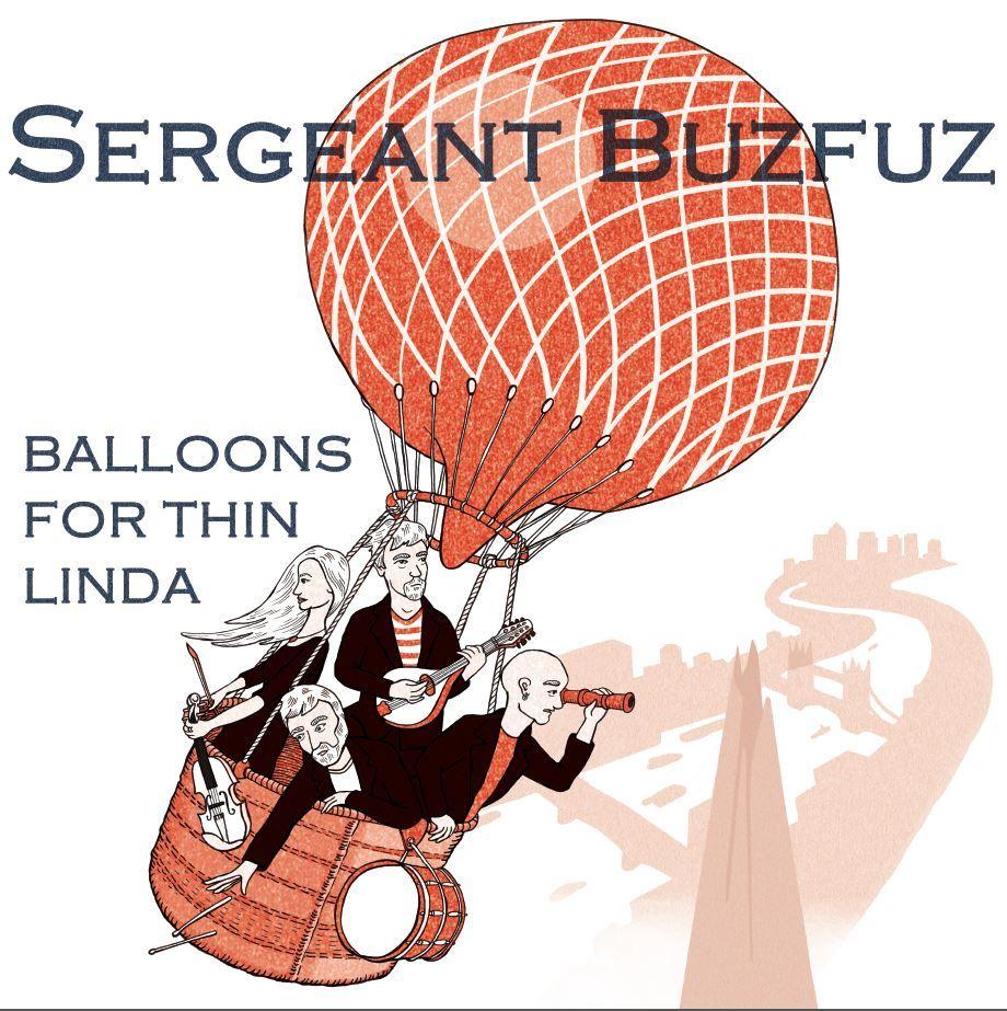 Sergeant Buzfuz - Balloons For Thin Linda