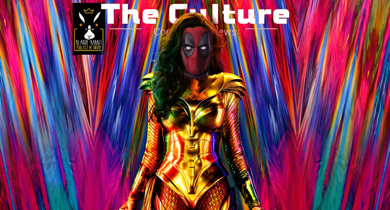 The Culture Issue No. 30: Wonder Woman 1984 Review or Diana Don't Need No Man