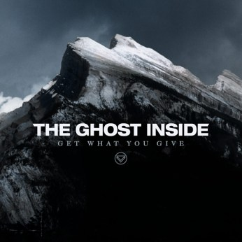 32) THE GHOST INSIDE | Get What You Give (Epitaph)