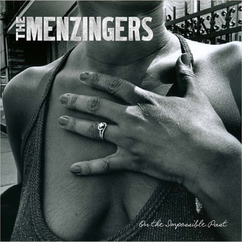 02) THE MENZINGERS | On The Impossible Past (Epitaph)