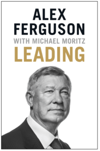 Leading by Alex Ferguson and Michael Moritz