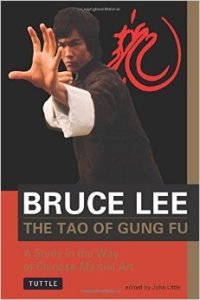 Bruce Lee: The Tao of Gung Fu by John Little
